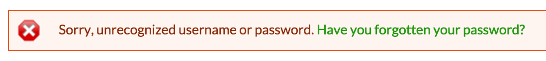 A good example of a failed login attempt