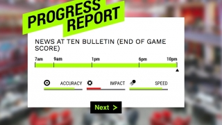 The game's milestones are the four daily newscasts, which offer a chance to check in on your score.