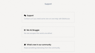 Birdhouse provides support in the form of a FAQ and community articles.
