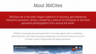 360Cities features high-quality, fully explorable 360-degree images of cities and sites around the world.