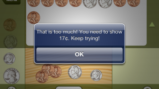 Matching Amounts activity where students must match amount shown using the fewest coins possible. An incorrect solution elicits gentle encouragement from the app.