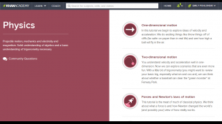 Khan Academy: Physics addresses a comprehensive set of physics concepts.