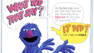 Grover expresses his fear about finding a monster at the end of this book.