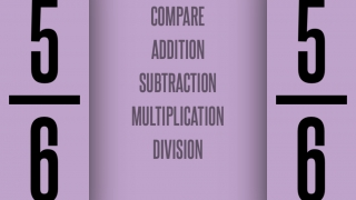 Kids can compare, add, subtract, multiply, and divide fractions.