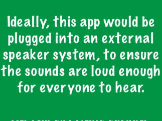 Teachers need to make sure students can hear the sounds.