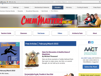 ChemMatters magazine is a gem for HS; use articles, guides, or search by topic.