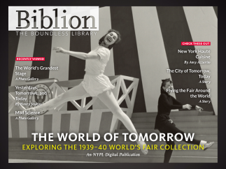 Biblion is a lively, extensive collection of NYPL resources that tell the story of the 1940 New York World's Fair.