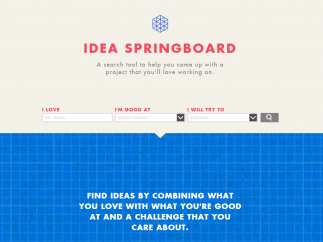 Use the Idea Springboard to come up with a project idea.
