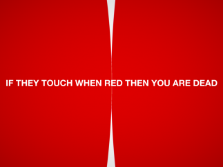 If a circle touches another object while being touched, this warning message appears, and the level resets.