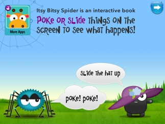 From the first screen on, kids poke or slide things to see what happens.