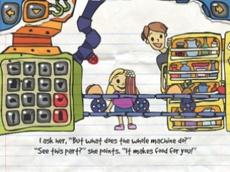 The machine was designed to make food so Kalley's dad wouldn't have to go to work.