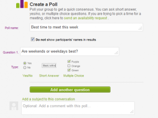 You can create polls for your students to help with scheduling or get opinions.